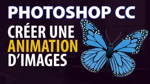 PHOTOSHOP CC: Créer une animation d'images vidéo